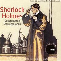Sherlock Holmes - Gullorgnetten og Smaragdkronen - Sir Arthur Conan Doyle