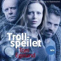 Trollspeilet - Tom Egeland