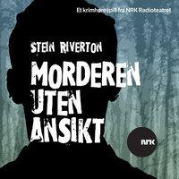 Morderen uten ansikt - Stein Riverton