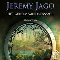 Jeremy Jago 1: Het geheim van de Passage - Melissa Skaye