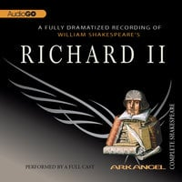 Richard II - William Shakespeare, E.A. Copen, Robert T. Kiyosaki, Tom Wheelwright, Pierre Arthur Laure