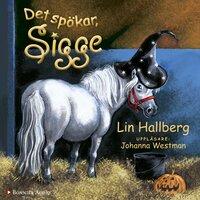 Det spökar, Sigge - Lin Hallberg