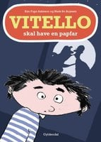 Vitello skal have en papfar - Kim Fupz Aakeson, Niels Bo Bojesen