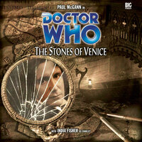Doctor Who - 018 - The Stones of Venice - Big Finish Productions