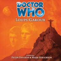 Doctor Who - 020 - Loups-Garoux - Big Finish Productions