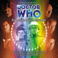 Doctor Who - 039 - Bang-Bang-A-Boom - Big Finish Productions