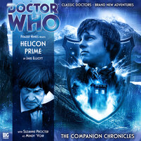 Doctor Who - The Companion Chronicles 2.2: Helicon Prime - Big Finish Productions