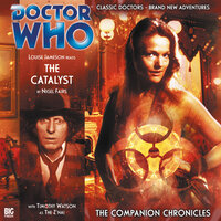 Doctor Who - The Companion Chronicles 2.4: The Catalyst - Big Finish Productions