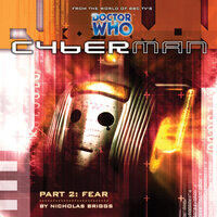Cyberman 1.2: Fear - Big Finish Productions