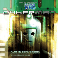 Cyberman 1.3: Conversion - Big Finish Productions