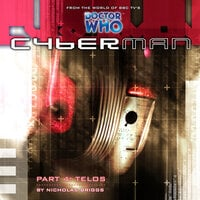 Cyberman 1.4: Telos - Big Finish Productions