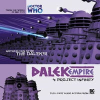 Dalek Empire 1.4: Project Infinity - Big Finish Productions