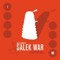 Dalek Empire 2.1: Dalek War Chapter One - Big Finish Productions