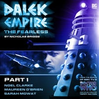 Dalek Empire - The Fearless Part 1 - Nicholas Briggs