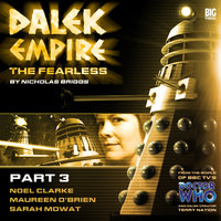 Dalek Empire - The Fearless Part 3 - Nicholas Briggs