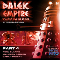 Dalek Empire - The Fearless Part 4 - Nicholas Briggs