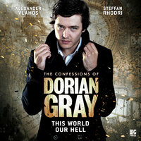 The Confessions of Dorian Gray - This World Our Hell - David Llewellyn