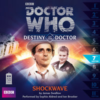 Doctor Who - Destiny of the Doctor: Shockwave - Big Finish Productions