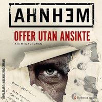 Offer utan ansikte - Stefan Ahnhem