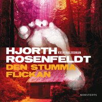 Den stumma flickan - Hans Rosenfeldt, Michael Hjorth