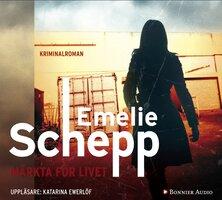 Märkta för livet - Emelie Schepp