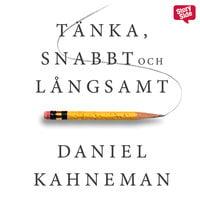 Tänka, snabbt och långsamt - Daniel Kahneman