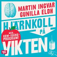 Hjärnkoll på vikten - Martin Ingvar, Gunilla Eldh