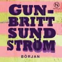 Början - Gun-Britt Sundström