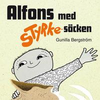 Alfons med styrkesäcken - Gunilla Bergström