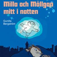 Milla och Mållgan mitt i natten - Gunilla Bergström