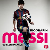 Messi - biografin - Guillem Balague