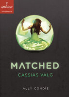 Matched - Cassias valg - Ally Condie