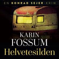 Helvetesilden - Karin Fossum