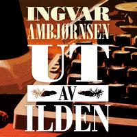 Ut av ilden - Ingvar Ambjørnsen