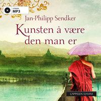 Kunsten å være den man er - Jan-Philipp Sendker