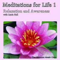 Meditations for Life 1 - Relaxation and Awareness - Linda Hall