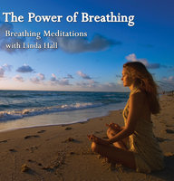 The Power of Breathing - Linda Hall