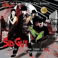 Sid Guy, Private Eye: The Case of the Mysterious Woman - L.N. Nolan