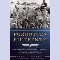 Forgotten Fifteenth - Barrett Tillman