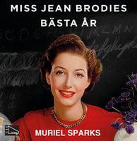 Miss Jean Brodies bästa år - Muriel Spark