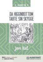 Da Higginbottom tabte sin skygge - Jørn Riel