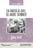 En underlig duel og andre skrøner - Jørn Riel