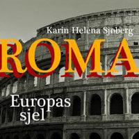 Roma - Europas sjel - Karin Helena Sjøberg