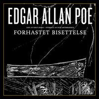 Forhastet bisettelse - Edgar Allan Poe