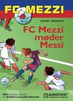FC Mezzi 4: FC Mezzi møder Messi - Daniel Zimakoff