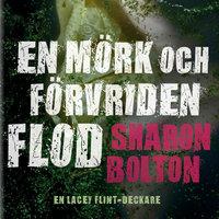 En mörk och förvriden flod - Sharon Bolton