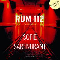 Rum 112 - en spänningsnovell - Sofie Sarenbrant