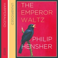 The Emperor Waltz - Philip Hensher