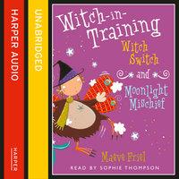 Witch Switch - Moonlight Mischief - Maeve Friel
