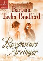 Ravenscars arvinger - Barbara Taylor Bradford